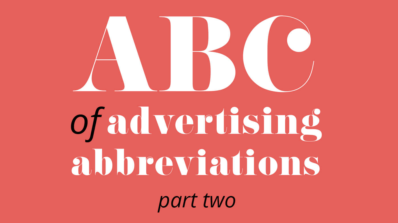 There Are Numerous Abbreviations The Ad World Uses In Day To Chit Chatter But What Do They Actually Stand For Again From ACD Zip